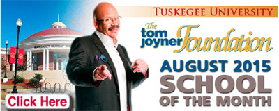 Tuskegee University - Tom Joyner Foundation August 2015 School of the Month